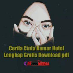 Cerita Cinta Kamar Hotel Lengkap Gratis Download pdf
