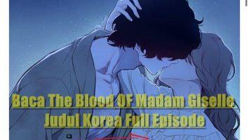 Baca The Blood OF Madam Giselle Judul Korea Full Episode