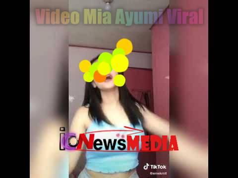 Video Mia Ayumi Indo Viral Di Sosial Media