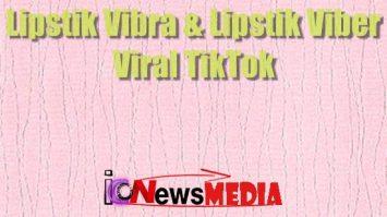Fakta Lipstik Vibra & Lipstik Viber Viral TikTok