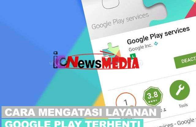 Cara Menghilangkan Notifikasi Layanan Google Play Terus Berhenti (Cepat dan Mudah)
